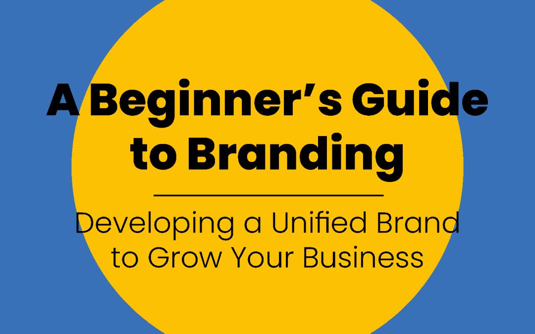 A Beginner's Guide to Branding