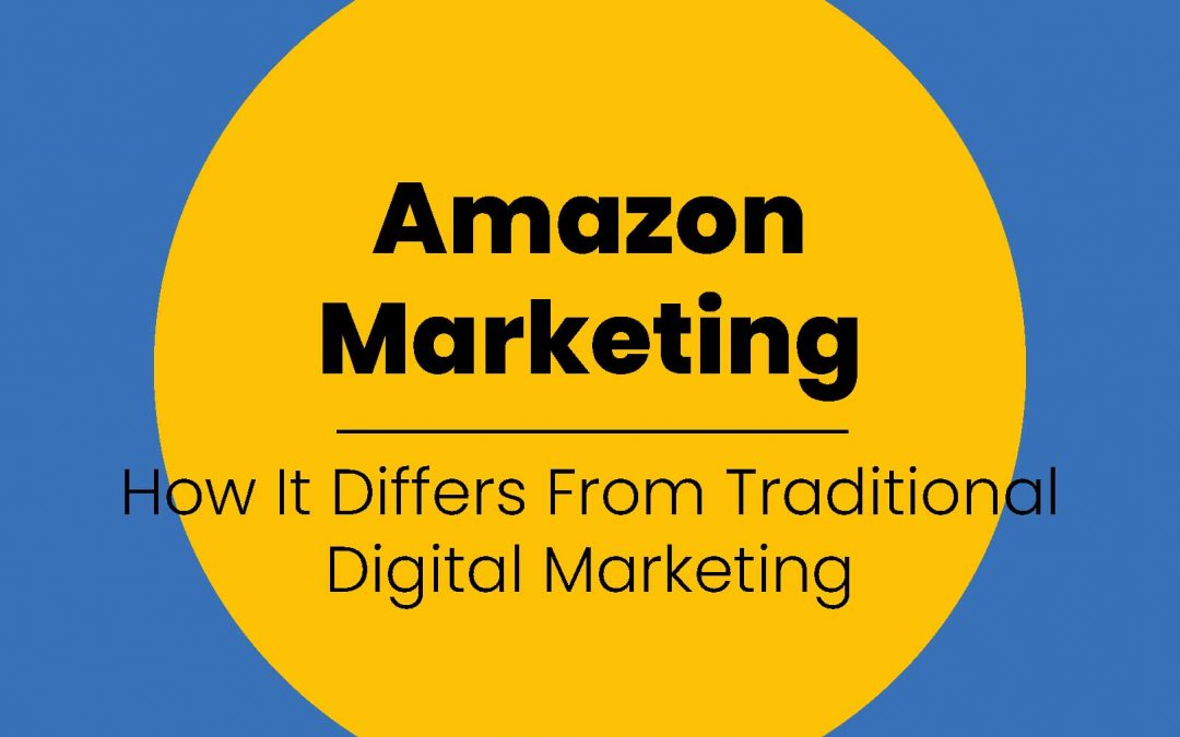 Is Amazon Marketing That Different from Traditional Digital Marketing?